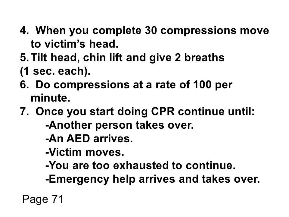 4. When you complete 30 compressions move to victim's head.