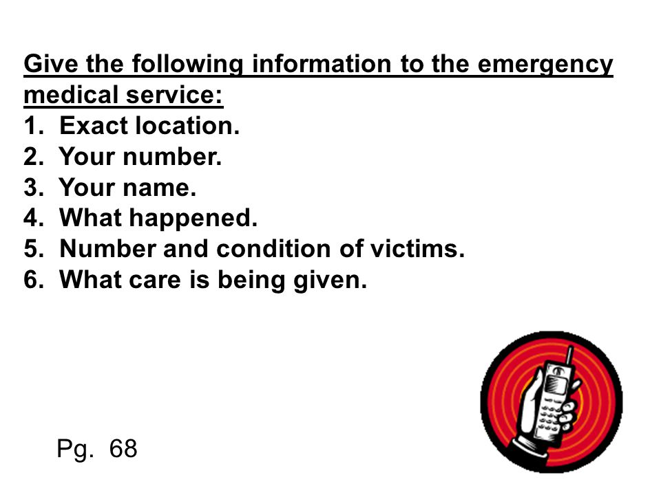 Give the following information to the emergency medical service: