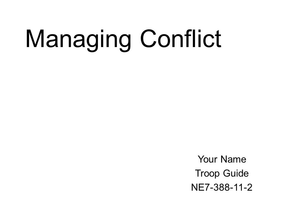 Managing Conflict Your Name Troop Guide NE7-388-11-2