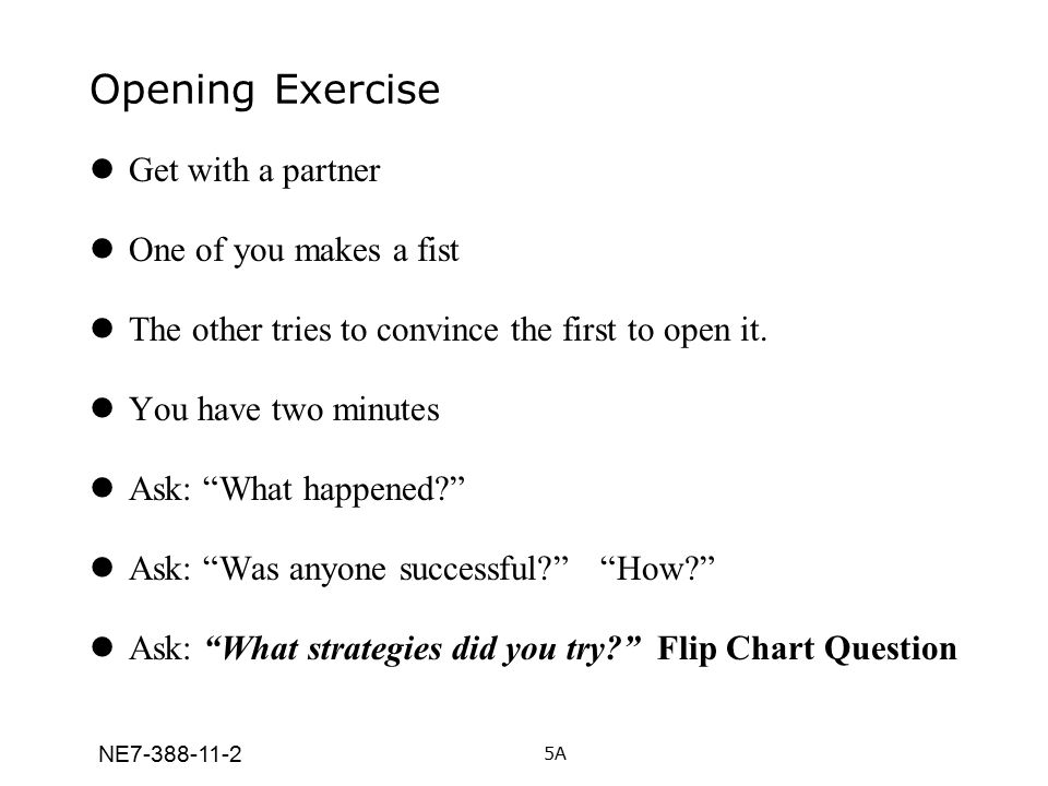 Opening Exercise Get with a partner One of you makes a fist