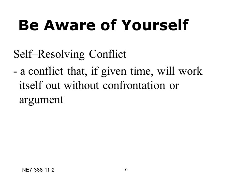 Be Aware of Yourself Self–Resolving Conflict