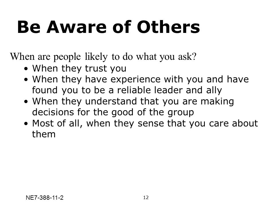 Be Aware of Others When are people likely to do what you ask