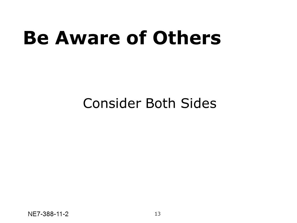Be Aware of Others Consider Both Sides 13 NE7-388-11-2