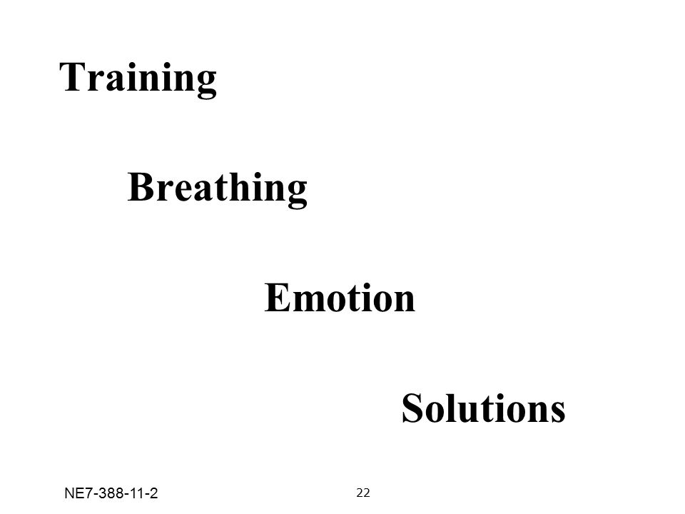 Training Breathing Emotion Solutions 22 NE7-388-11-2