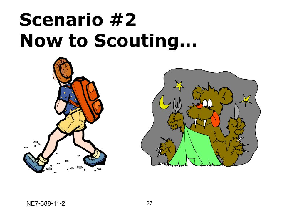 Scenario #2 Now to Scouting…