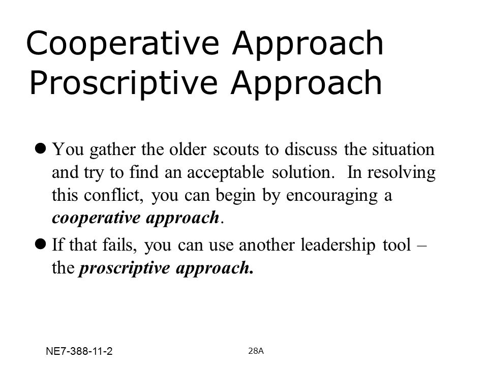 Cooperative Approach Proscriptive Approach