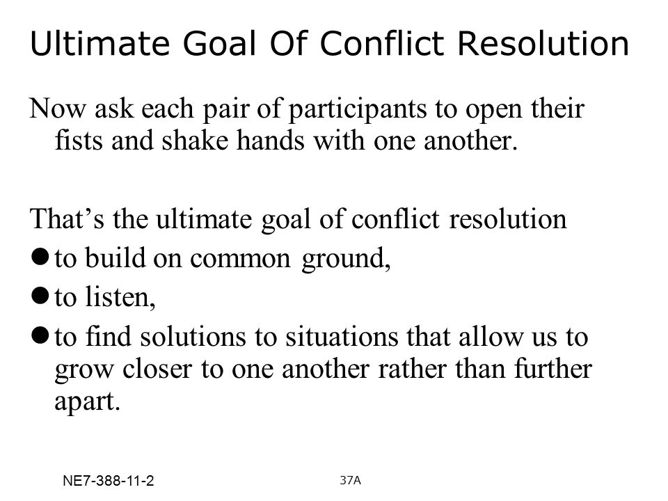 Ultimate Goal Of Conflict Resolution