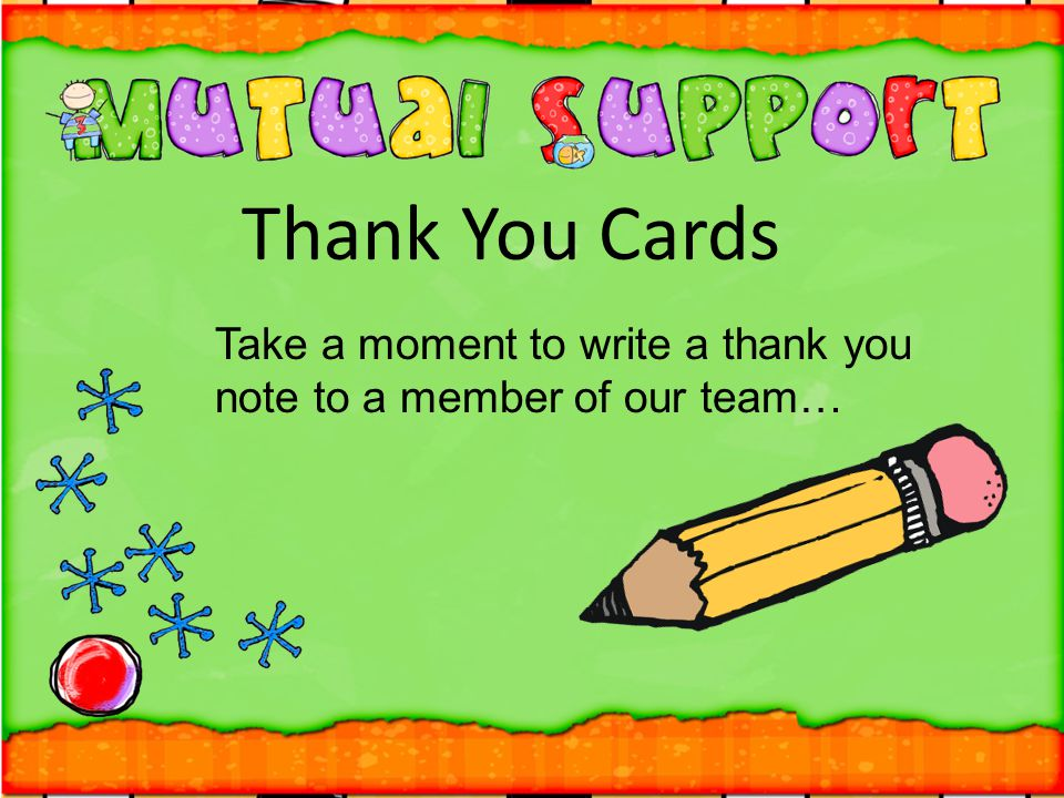 Thank You Cards Take a moment to write a thank you note to a member of our team…