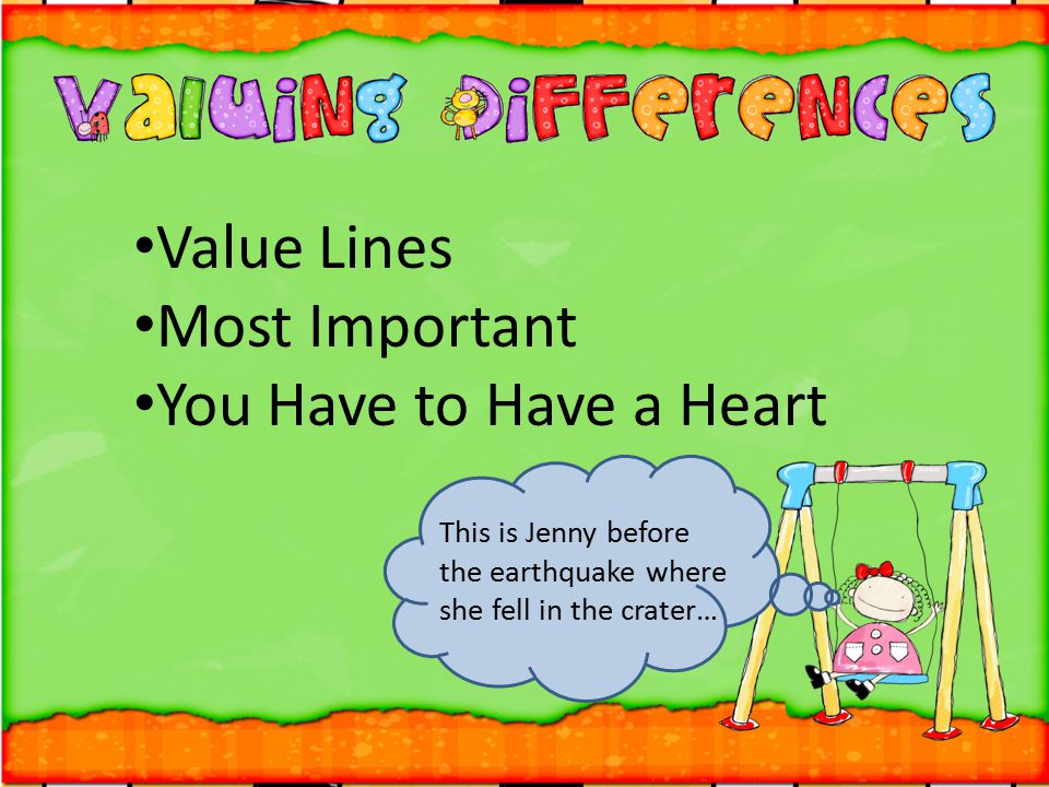 Value Lines Most Important You Have to Have a Heart