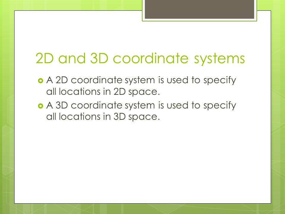 2D and 3D coordinate systems