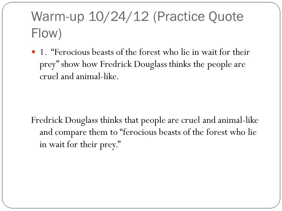 Warm-up 10/24/12 (Practice Quote Flow)