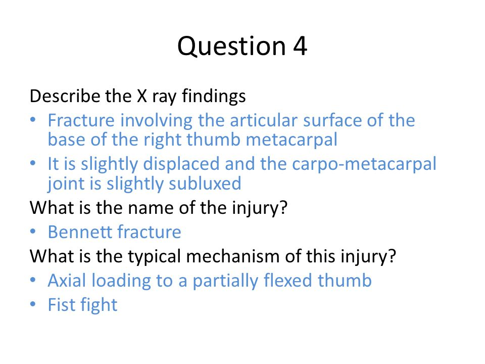 Question 4 Describe the X ray findings