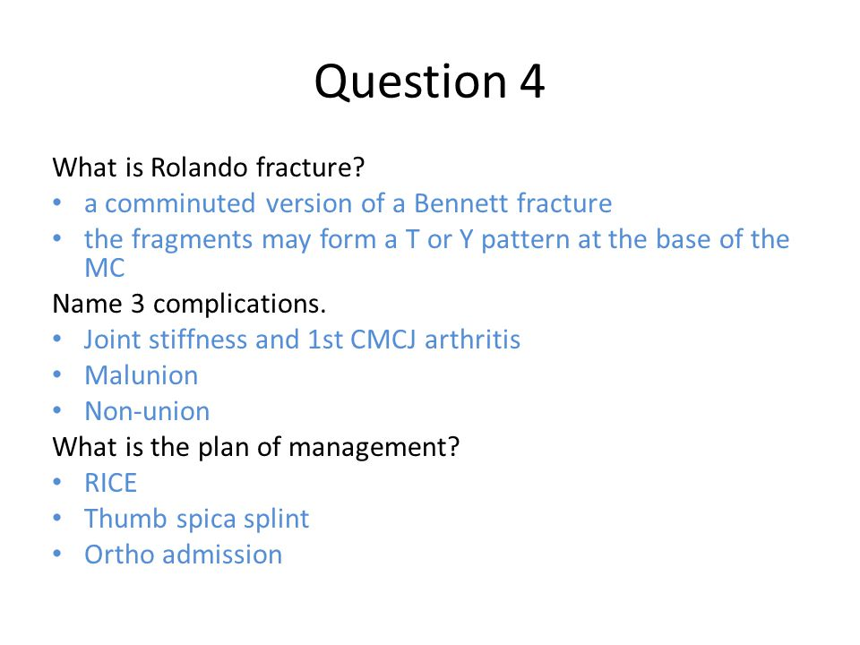 Question 4 What is Rolando fracture