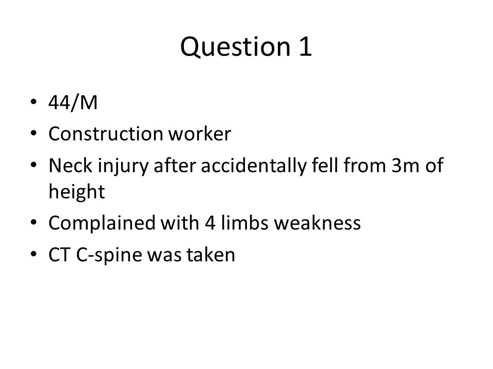 Question 1 44/M Construction worker