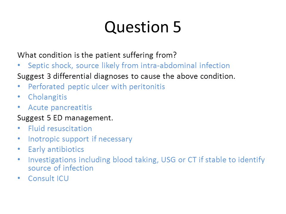 Question 5 What condition is the patient suffering from
