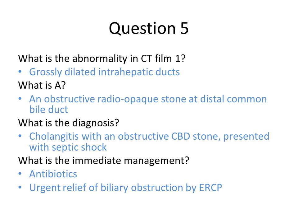 Question 5 What is the abnormality in CT film 1