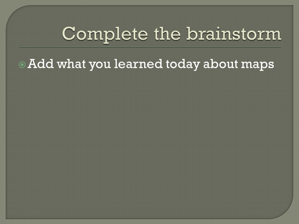 Complete the brainstorm