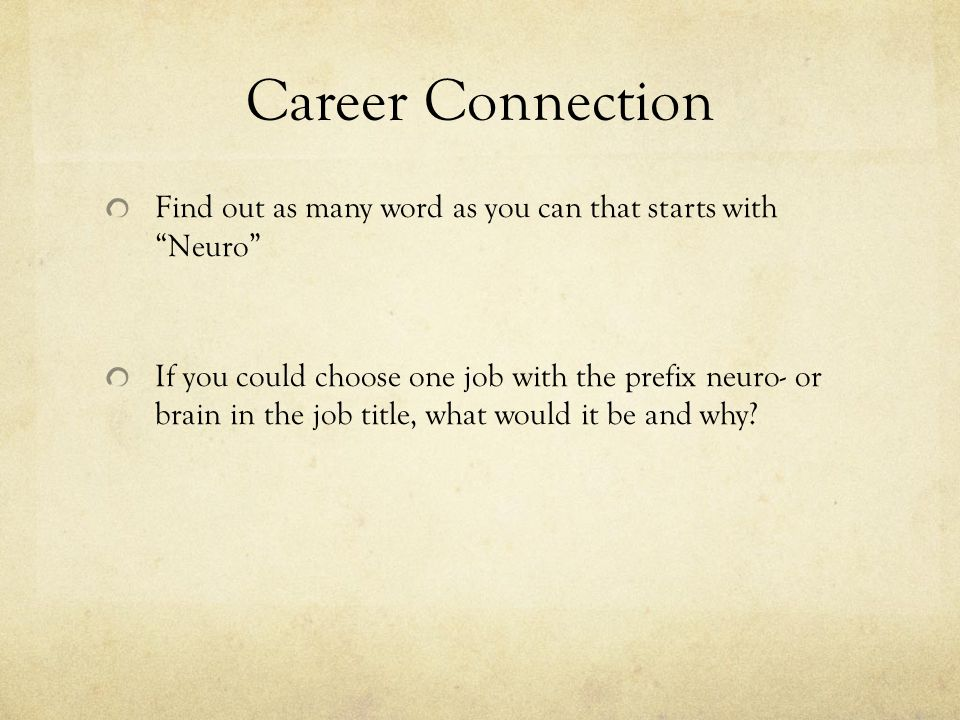 Career Connection Find out as many word as you can that starts with Neuro