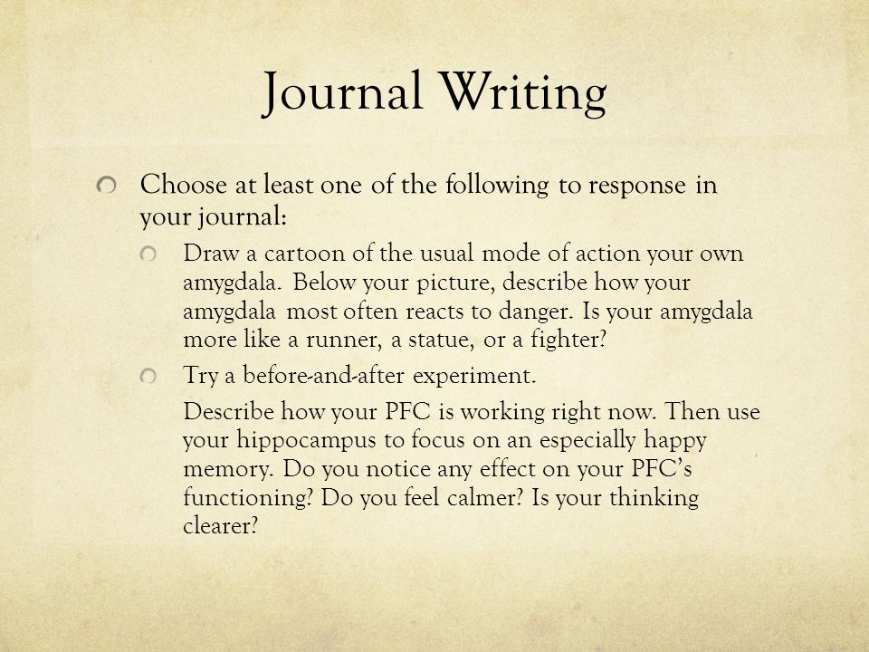 Journal Writing Choose at least one of the following to response in your journal: