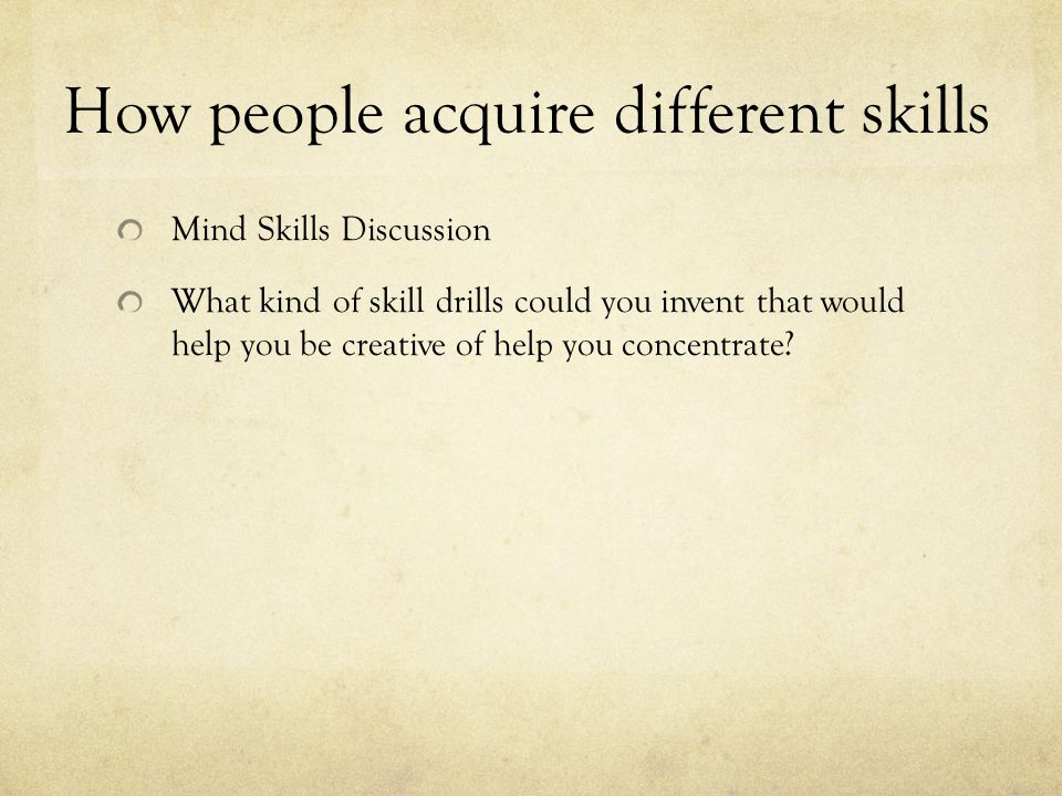 How people acquire different skills