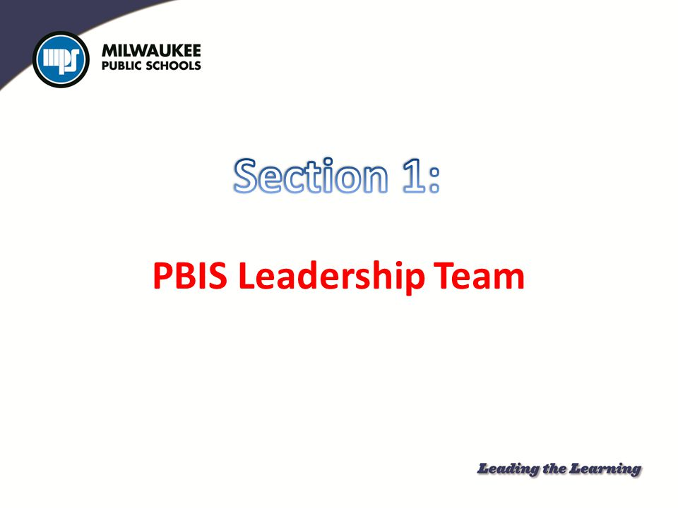 Section 1: PBIS Leadership Team