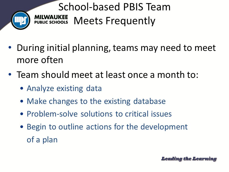 School-based PBIS Team Meets Frequently