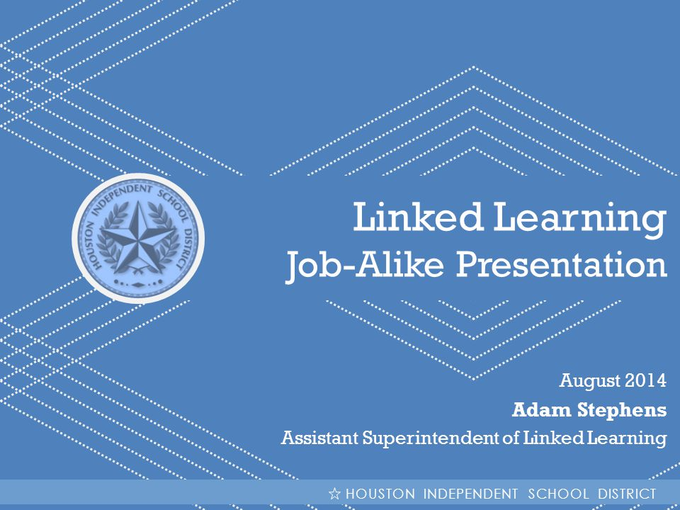 Linked Learning Job-Alike Presentation Adam Stephens August 2014