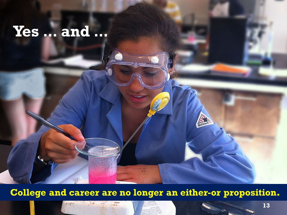 Yes … and … College and career are no longer an either-or proposition.