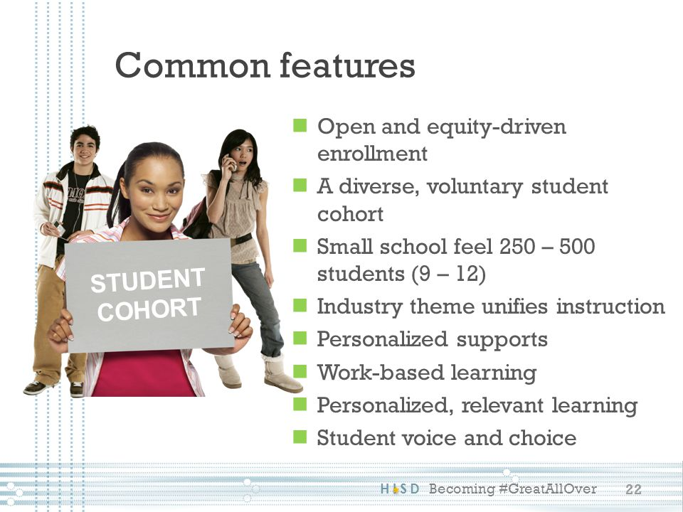 Common features STUDENT COHORT Open and equity-driven enrollment