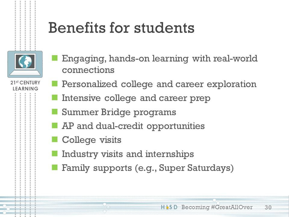 Benefits for students Engaging, hands-on learning with real-world connections. Personalized college and career exploration.