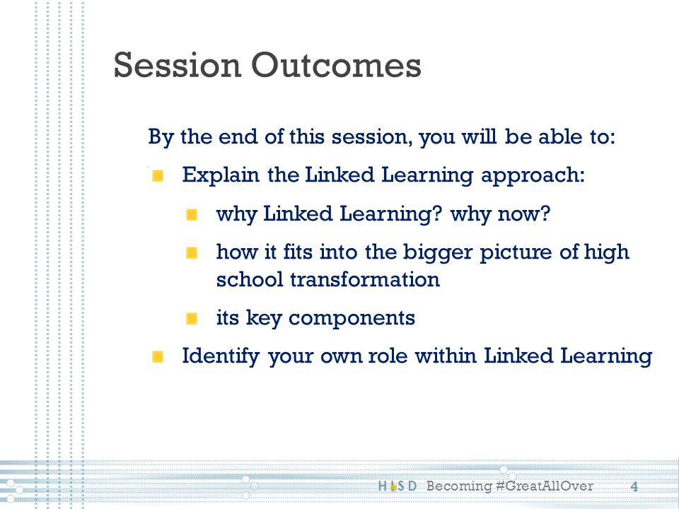 Session Outcomes By the end of this session, you will be able to: