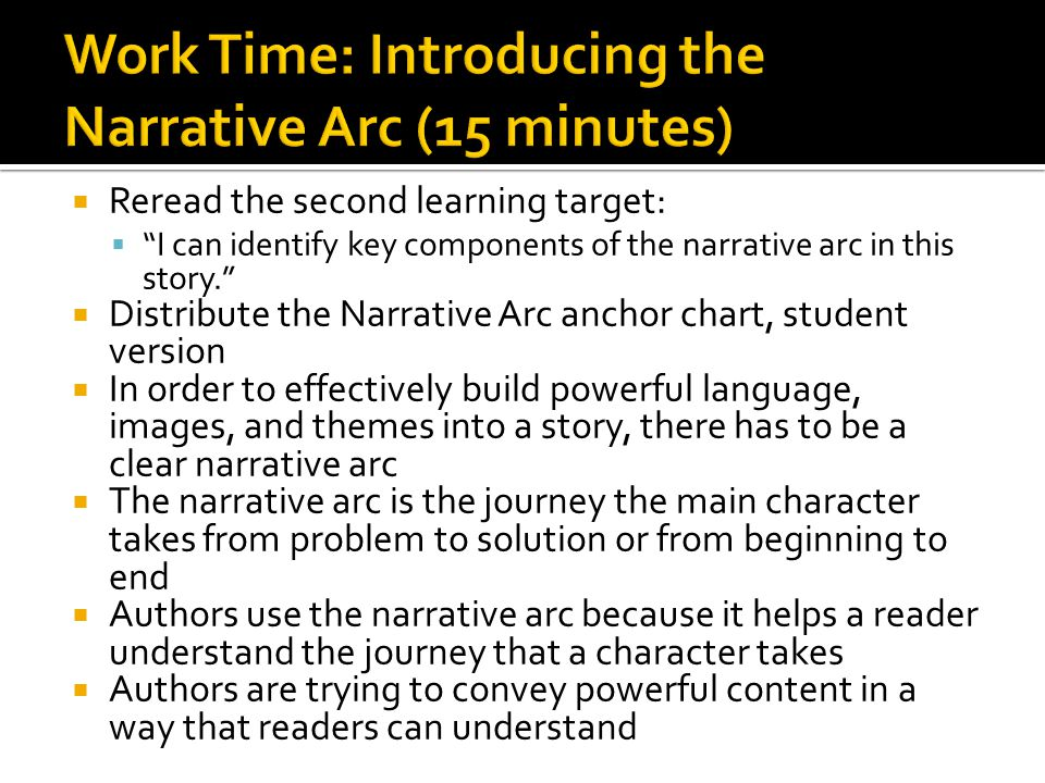 Work Time: Introducing the Narrative Arc (15 minutes)