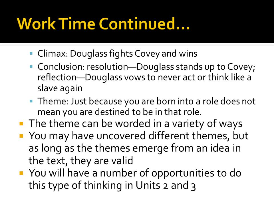 Work Time Continued… The theme can be worded in a variety of ways