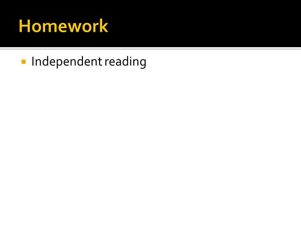 Homework Independent reading