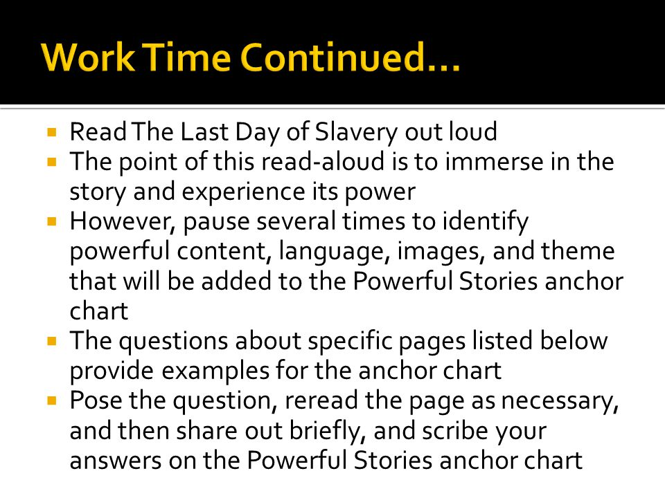 Work Time Continued… Read The Last Day of Slavery out loud