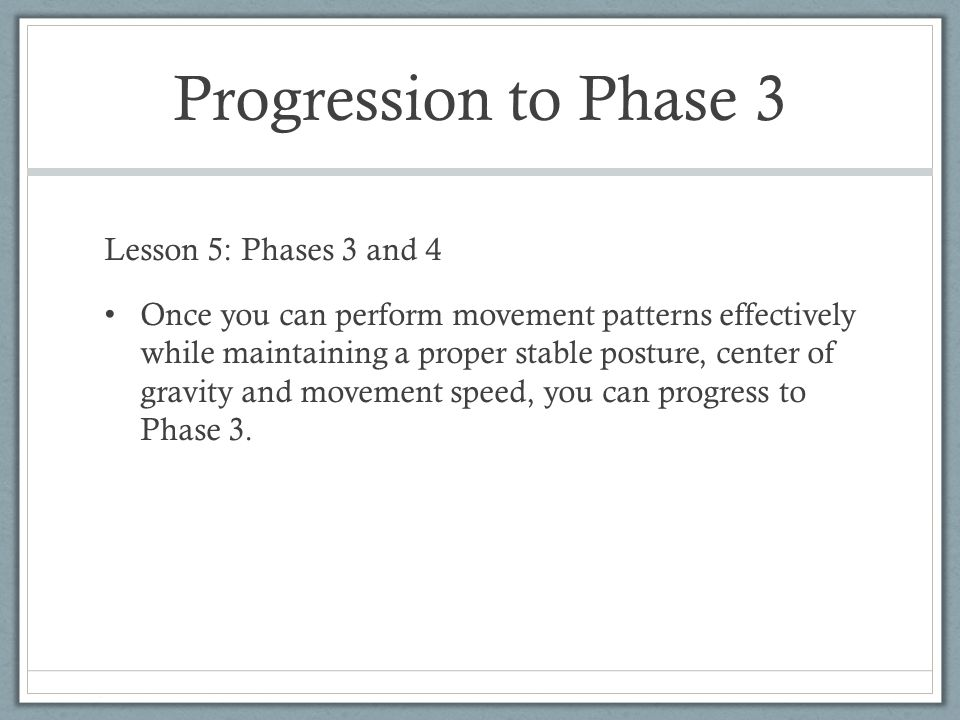 Progression to Phase 3 Lesson 5: Phases 3 and 4