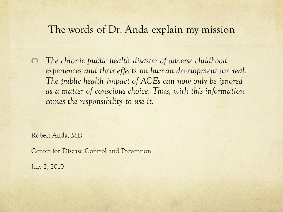 The words of Dr. Anda explain my mission