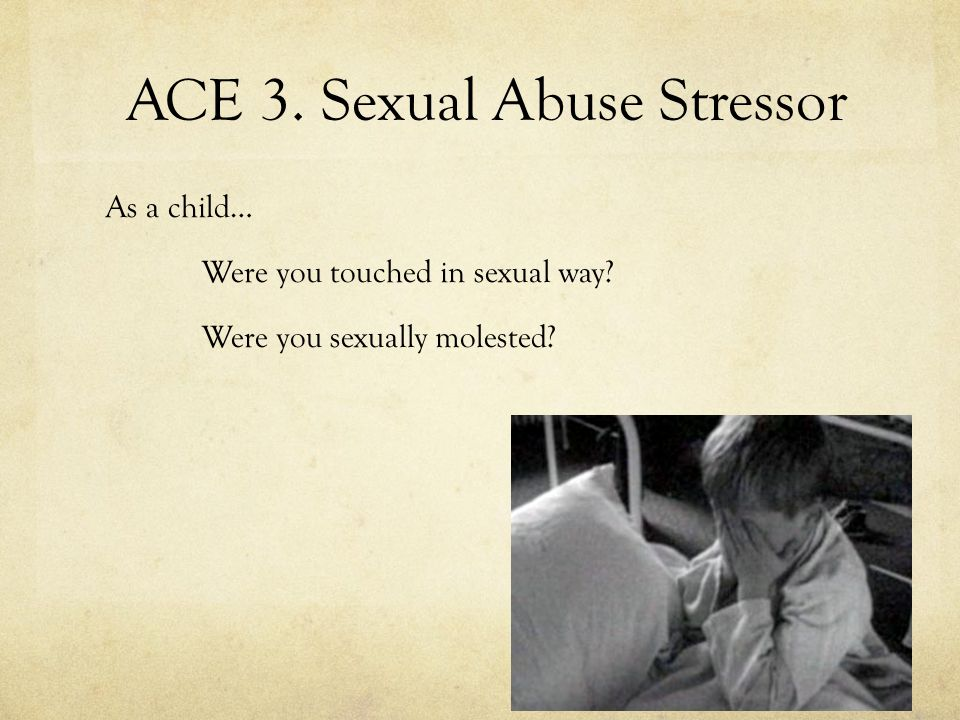 ACE 3. Sexual Abuse Stressor