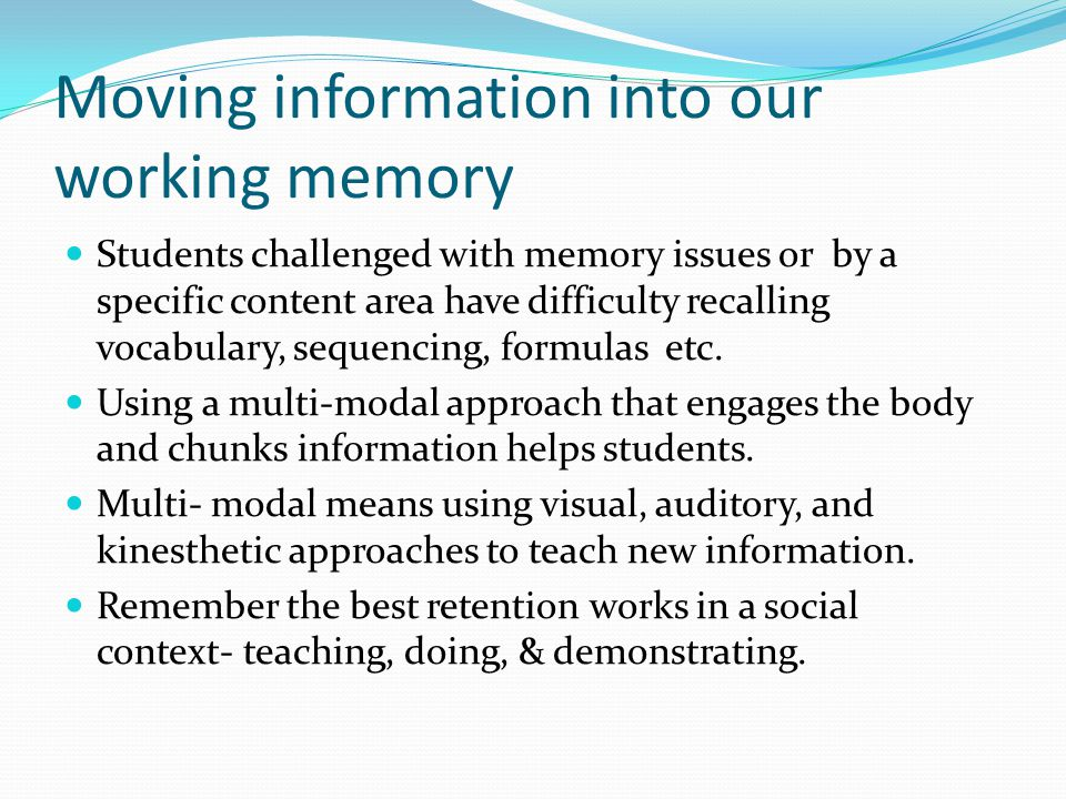 Moving information into our working memory