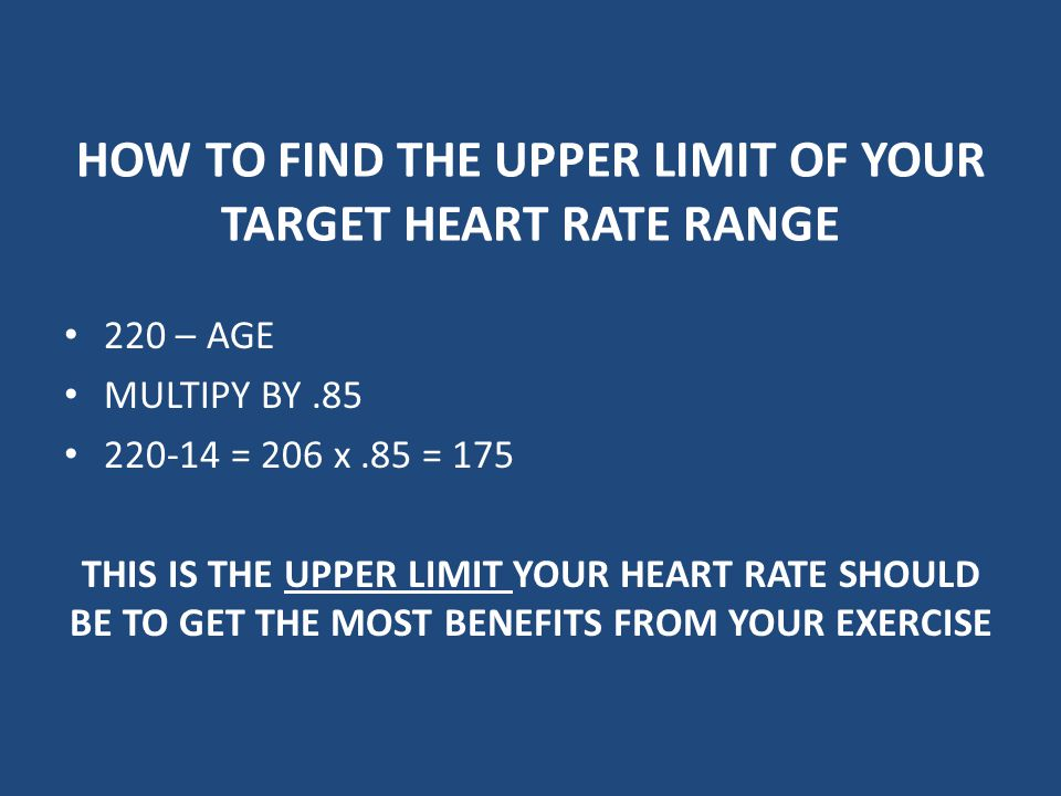 HOW TO FIND THE UPPER LIMIT OF YOUR TARGET HEART RATE RANGE