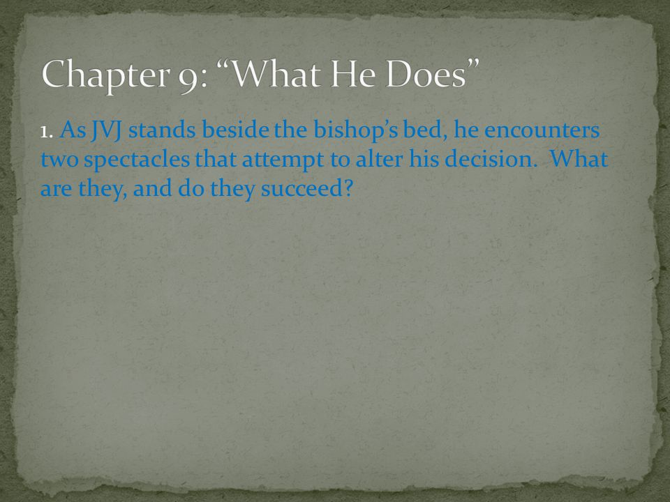 Chapter 9: What He Does