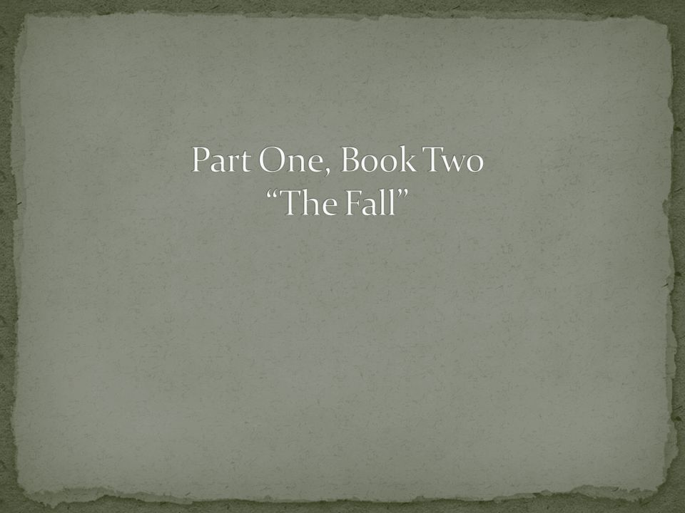 Part One, Book Two The Fall