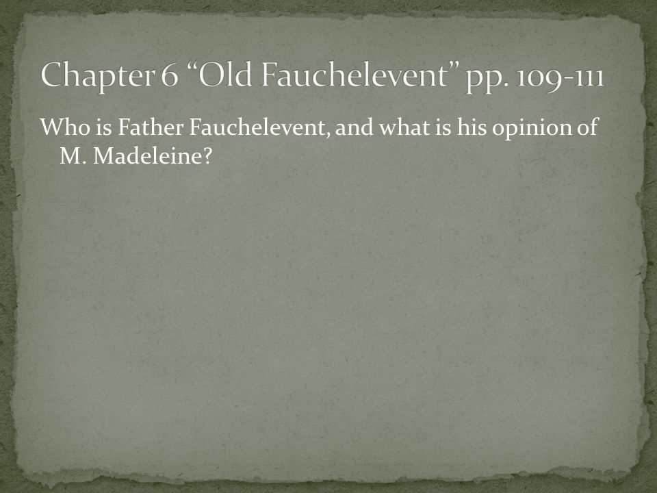 Chapter 6 Old Fauchelevent pp. 109-111