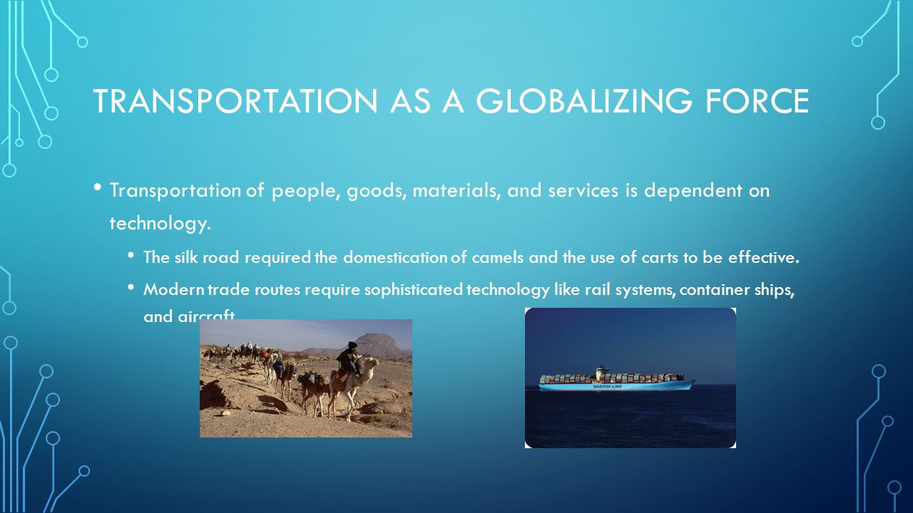 Transportation as a Globalizing Force