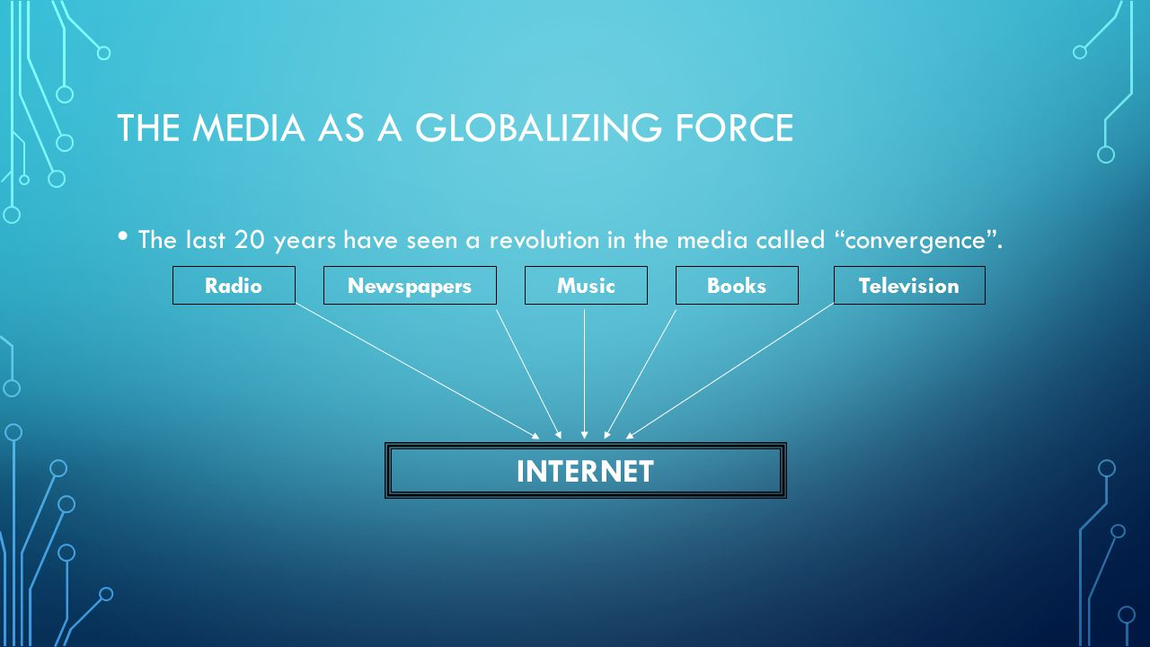 The Media as a Globalizing Force
