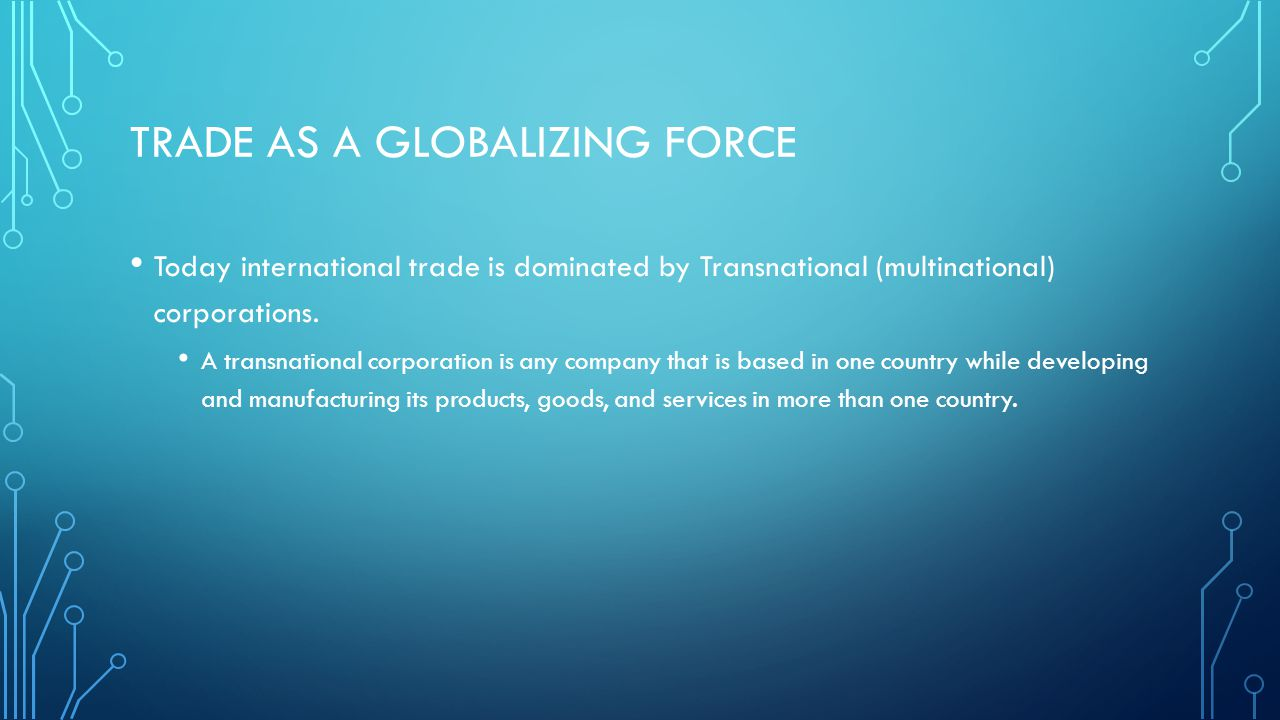 Trade as a globalizing force