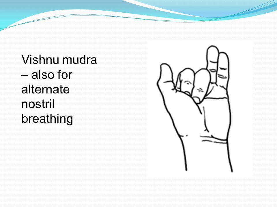 Vishnu mudra – also for alternate nostril breathing
