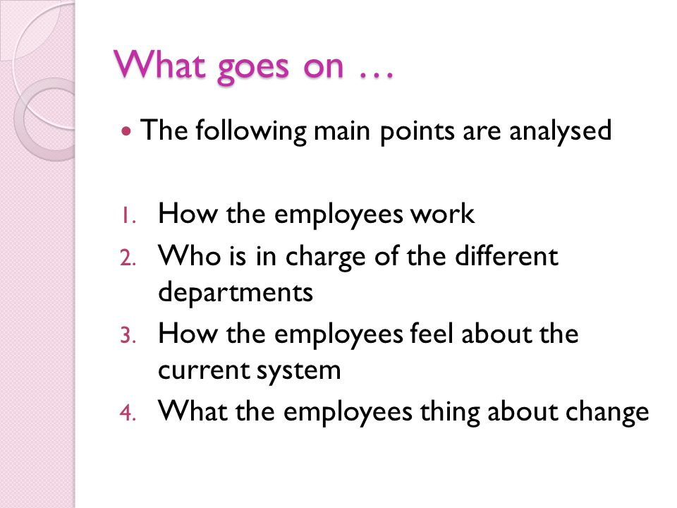 What goes on … The following main points are analysed