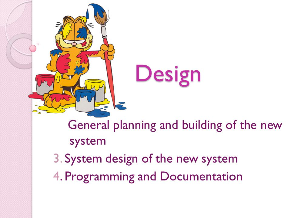 Design General planning and building of the new system