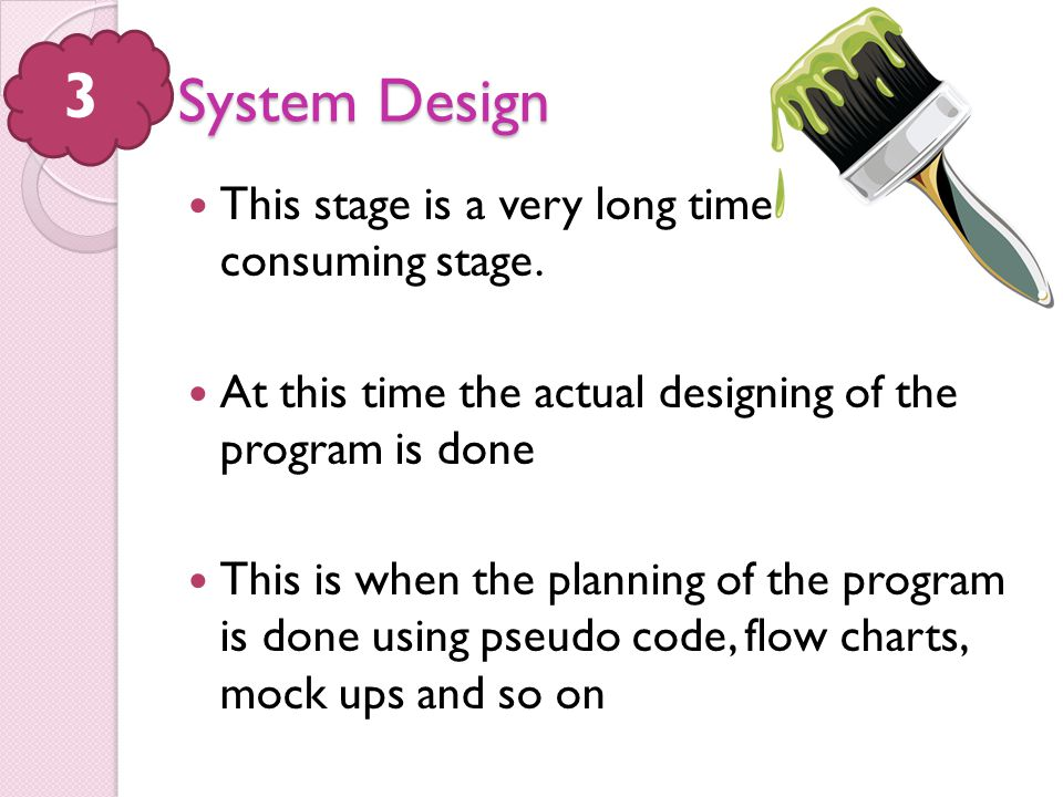3 System Design This stage is a very long time consuming stage.